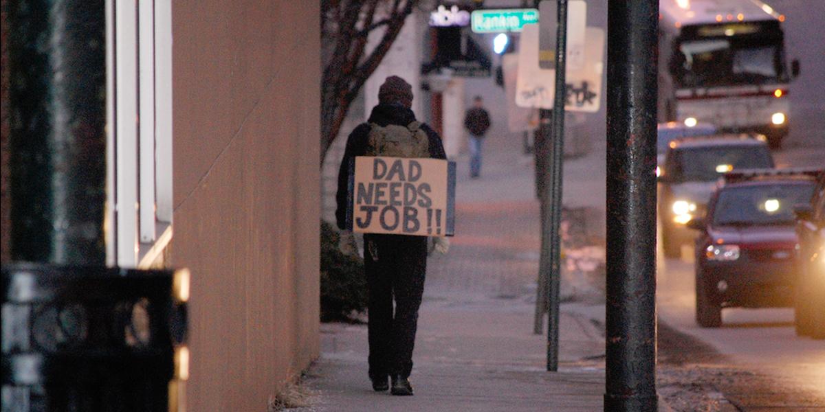 DAD,NEEDS JOB,UNEMPLOYED,UNEMPLOYMENT